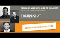 Building an E-Commerce Business with Wil Schroter, Chance Barnett, and Dan Bliss
